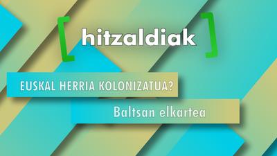 Kanaldude Hitzaldiak : Kolonizatua Euskal Herria?
