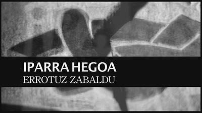 IPARRA HEGOA - Errotuz zabaldu