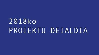 Proiektu deialdia 2018