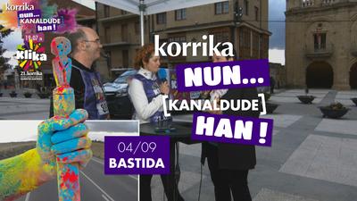 Korrika Nun Kanaldude Han: Bastida