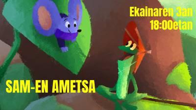SAM-EN AMETSA ekainaren 3an, 18:00etan Kanalduden